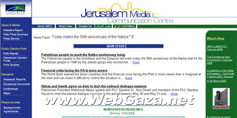 Jerusalem Media - Was established in 1988 by a group of Palestinian to provide information on events in the West Bank, East Jerusalem and the Gaza Strip.