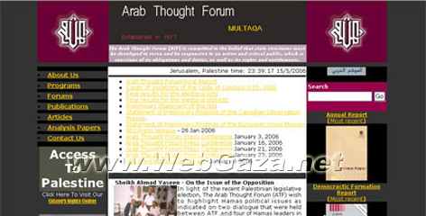 Multaqa-The Arab Thought Forum (ATF) - Was established in Jerusalem in 1977 as an independent Palestinian institution. It is a democratic, open forum for Palestinians.