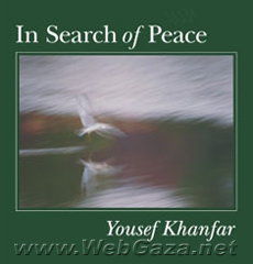 Title: In Search of Peace, Author: Yousef Khanfar, Category: Books, Hardcover: 137 pages, Publisher: Art Blanc.