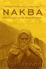 Title: Nakba: Palestine, 1948, and the Claims of Memory, Author: Ahmad H. Sa'di, Category: Books, Hardcover: 416 pages, Publisher: Columbia University Press.