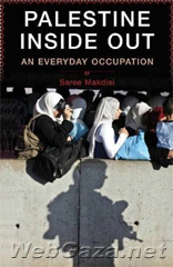 Title: Palestine Inside Out, Author: Saree Makdisi, Category: Books, Hardcover: 320 pages, Publisher: W. W. Norton.
