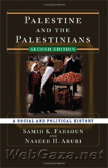 Title: Palestine and the Palestinians, Author: Samih K. Farsoun, Category: Books, Paperback: 488 pages, Publisher: Westview Press.