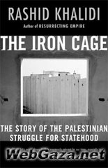 Title: The Iron Cage, Author: Rashid Khalidi, Category: Books, Hardcover: 281 pages, Publisher: Beacon Press.