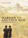 Married to Another Man: Israel's Dilemma in Palestine by Ghada Karmi