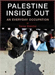 Palestine Inside Out: An Everyday Occupation by Saree Makdisi